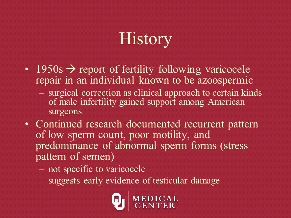 History 1950s  report of fertility following varicocele repair in an individual known to be azoospermic.