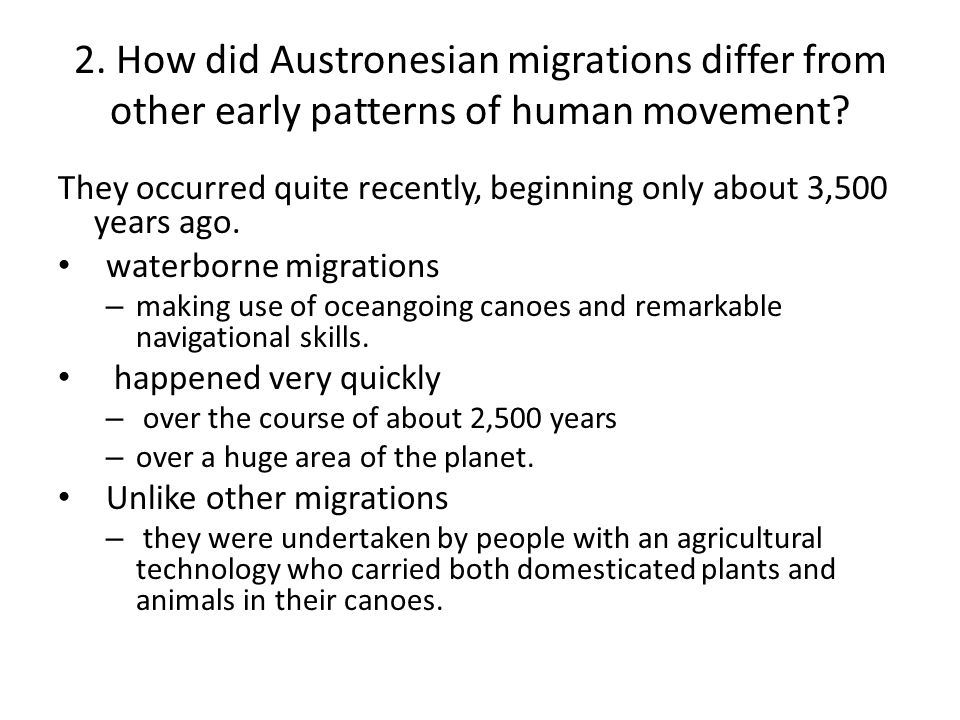 2. How did Austronesian migrations differ from other early patterns of human movement
