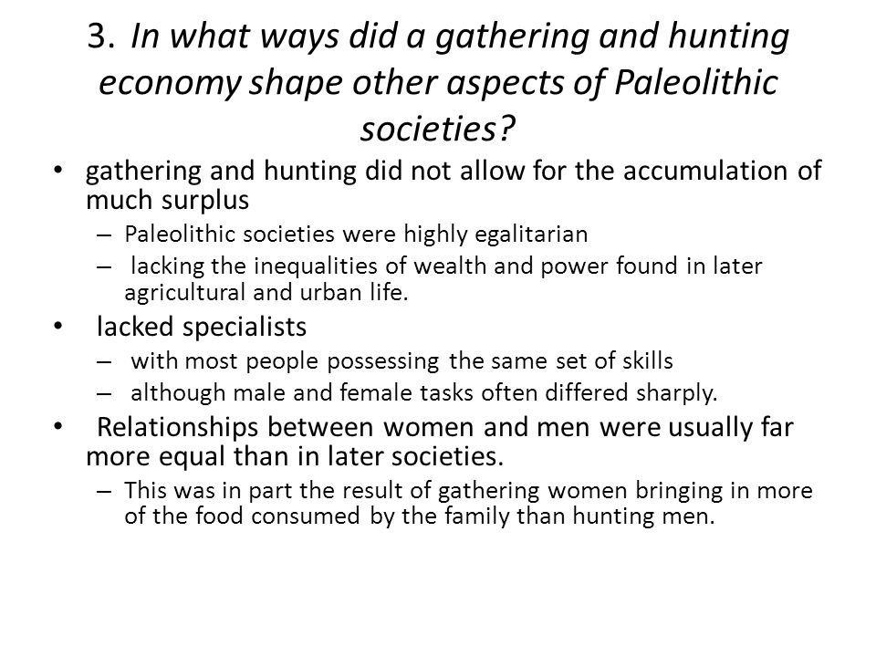 3. In what ways did a gathering and hunting economy shape other aspects of Paleolithic societies