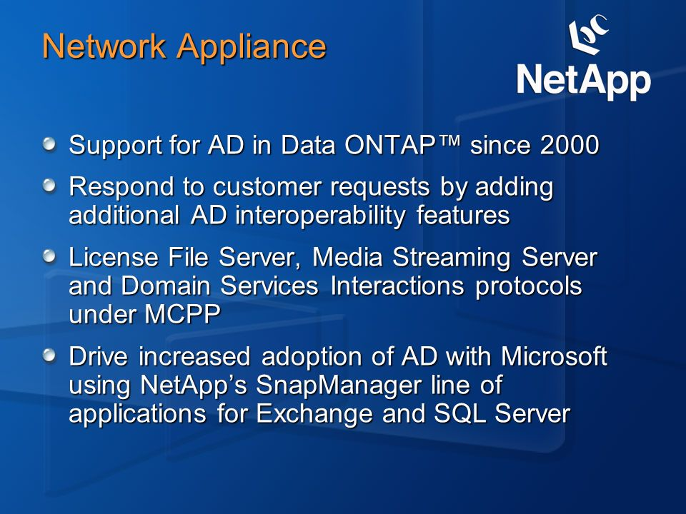 Network Appliance Support for AD in Data ONTAP™ since 2000