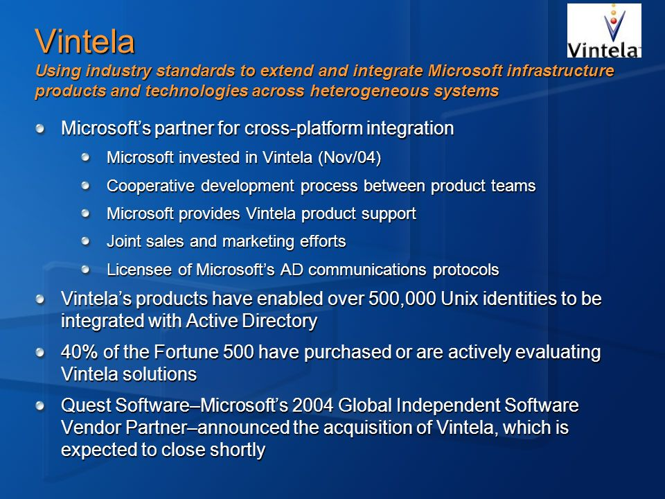 Vintela Using industry standards to extend and integrate Microsoft infrastructure products and technologies across heterogeneous systems