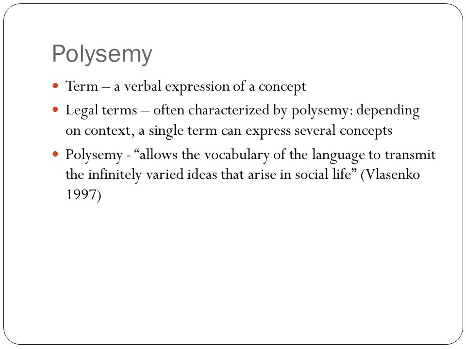 Polysemy Term – a verbal expression of a concept