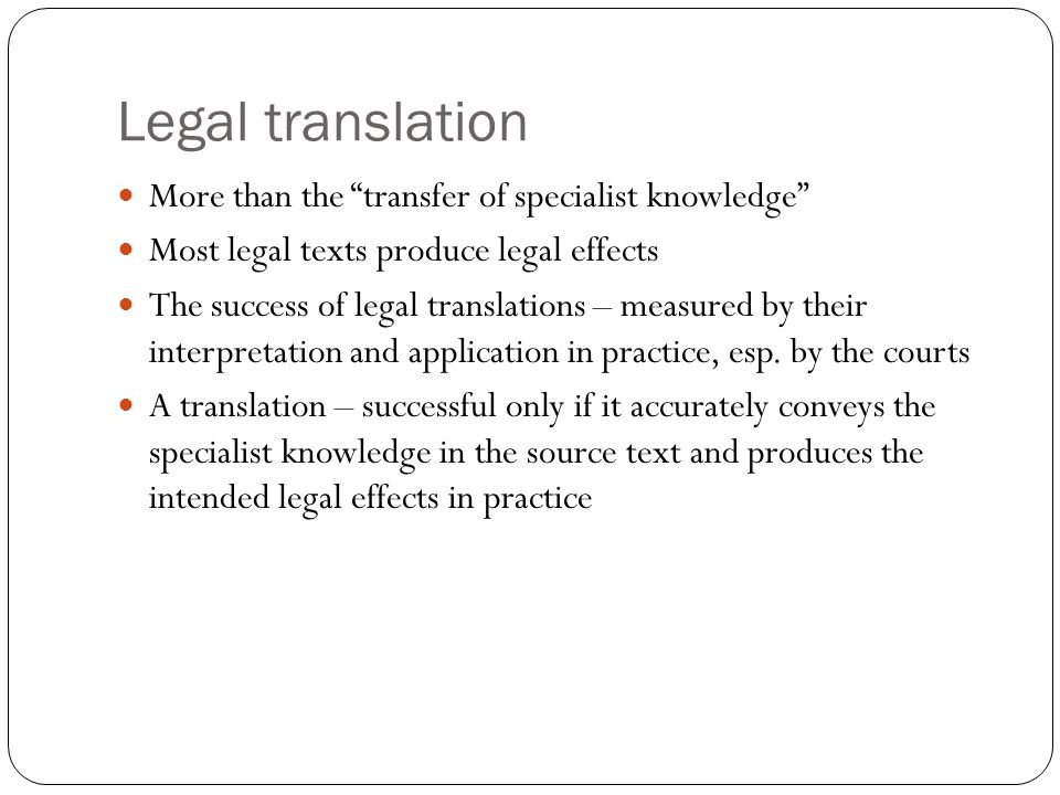 Legal translation More than the transfer of specialist knowledge