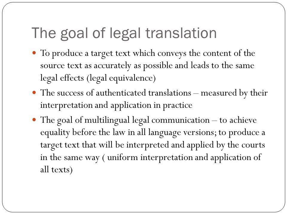 The goal of legal translation