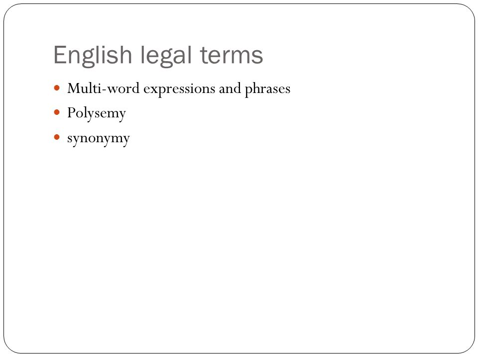 English legal terms Multi-word expressions and phrases Polysemy