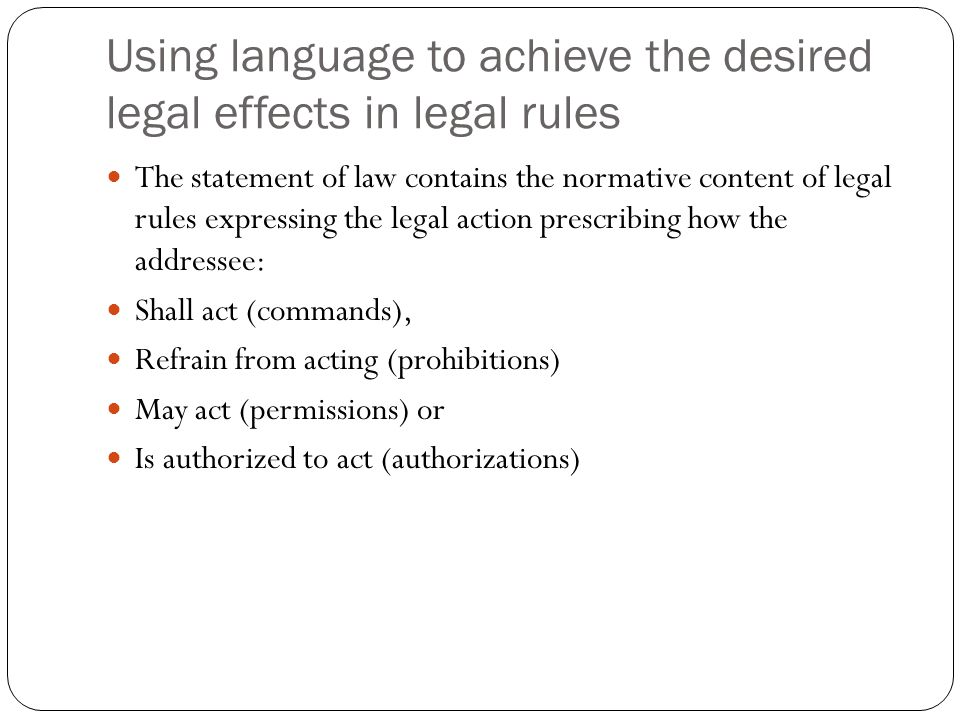 Using language to achieve the desired legal effects in legal rules