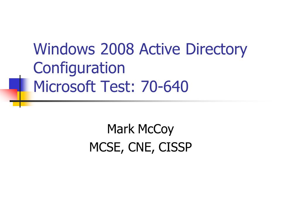 Windows 2008 Active Directory Configuration Microsoft Test: 70-640