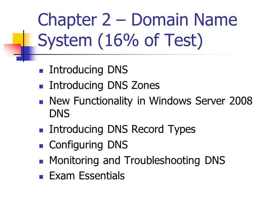 Chapter 2 – Domain Name System (16% of Test)