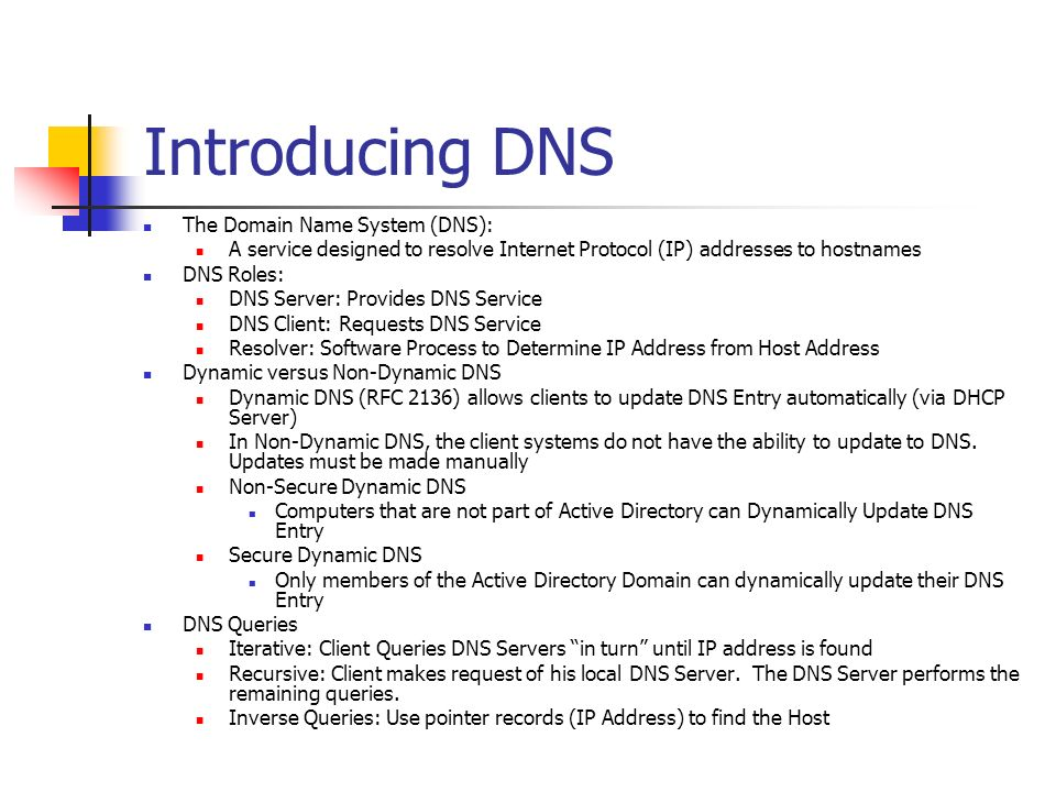 Introducing DNS The Domain Name System (DNS):