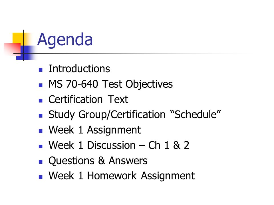 Agenda Introductions MS 70-640 Test Objectives Certification Text