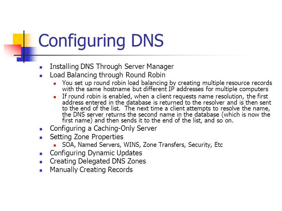 Configuring DNS Installing DNS Through Server Manager