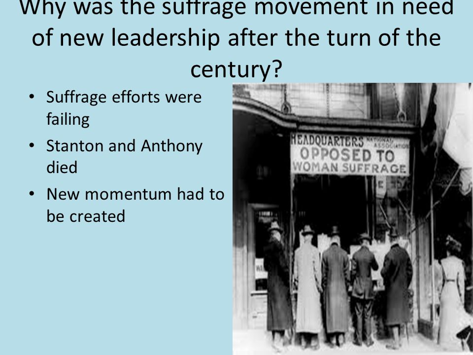 Why was the suffrage movement in need of new leadership after the turn of the century