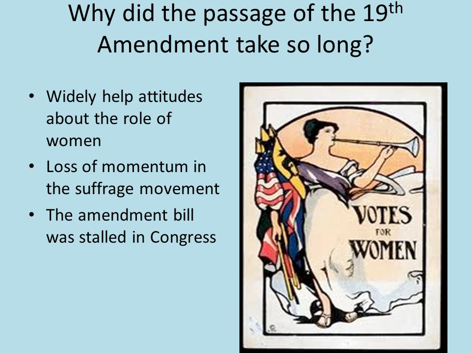 Why did the passage of the 19th Amendment take so long