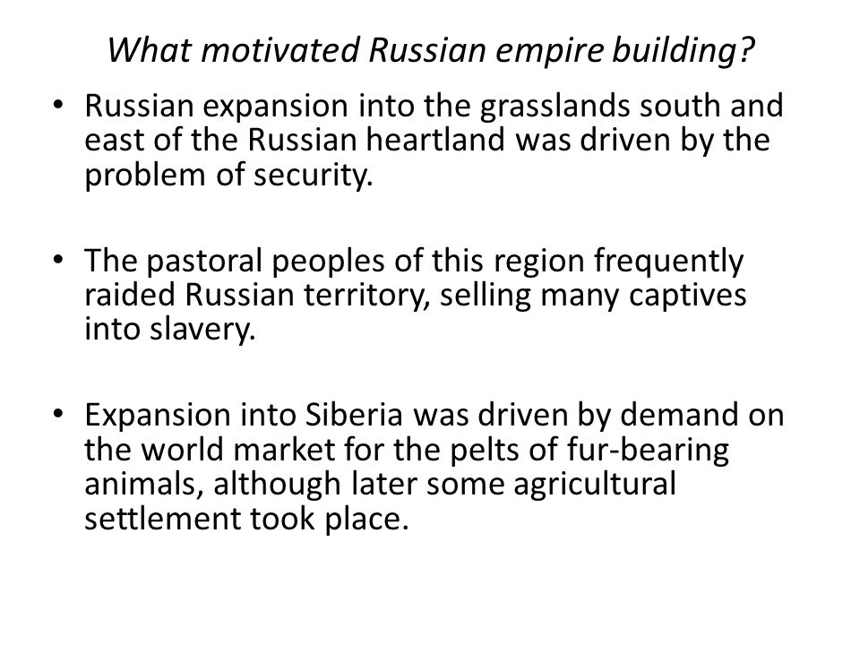 What motivated Russian empire building