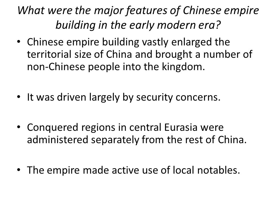 What were the major features of Chinese empire building in the early modern era