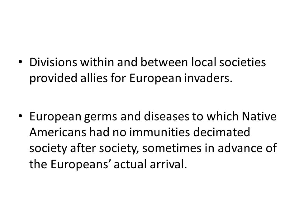 Divisions within and between local societies provided allies for European invaders.