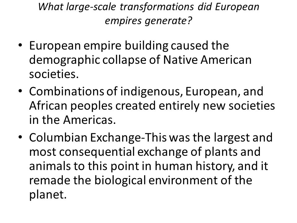What large-scale transformations did European empires generate