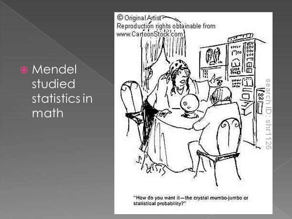 Mendel studied statistics in math