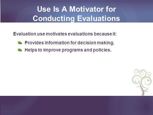 Use Is A Motivator for Conducting Evaluations