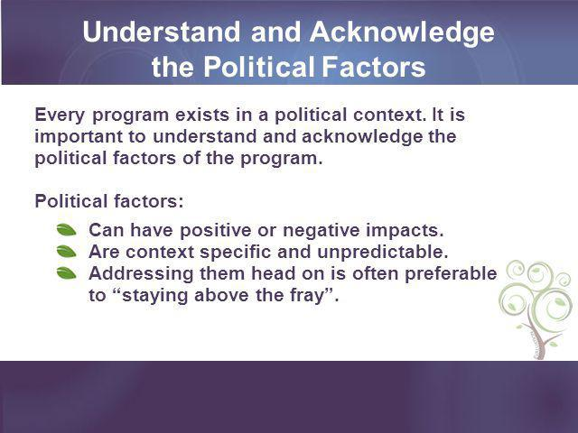Understand and Acknowledge the Political Factors
