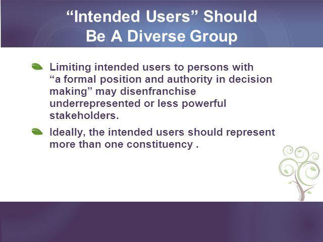 Intended Users Should Be A Diverse Group