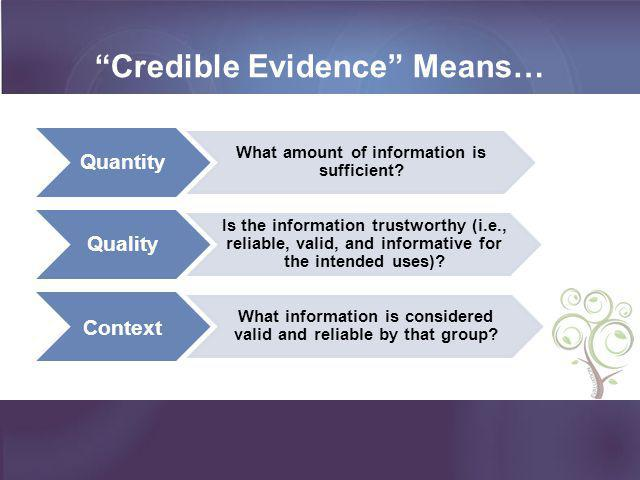 Credible Evidence Means…