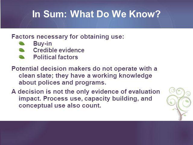 In Sum: What Do We Know Factors necessary for obtaining use: