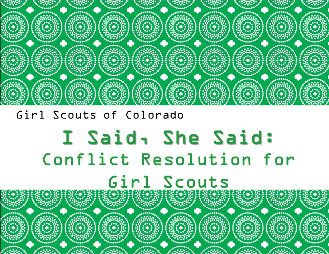 I Said, She Said: Conflict Resolution for Girl Scouts
