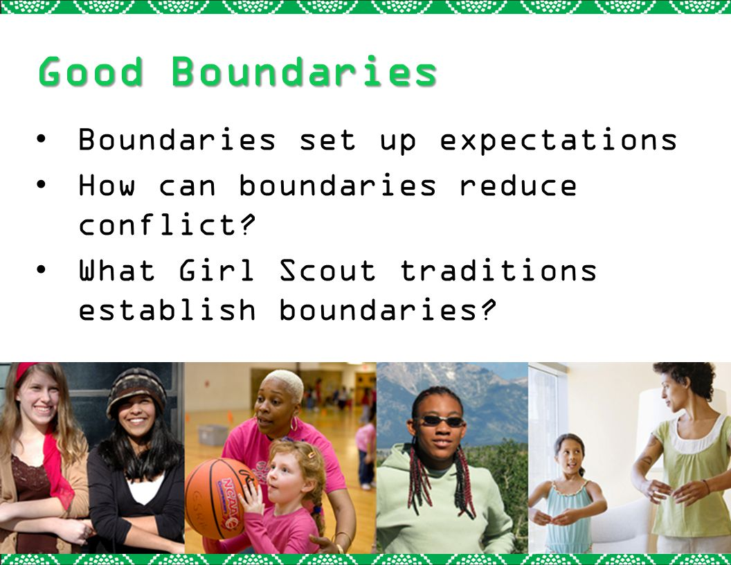 Good Boundaries Boundaries set up expectations