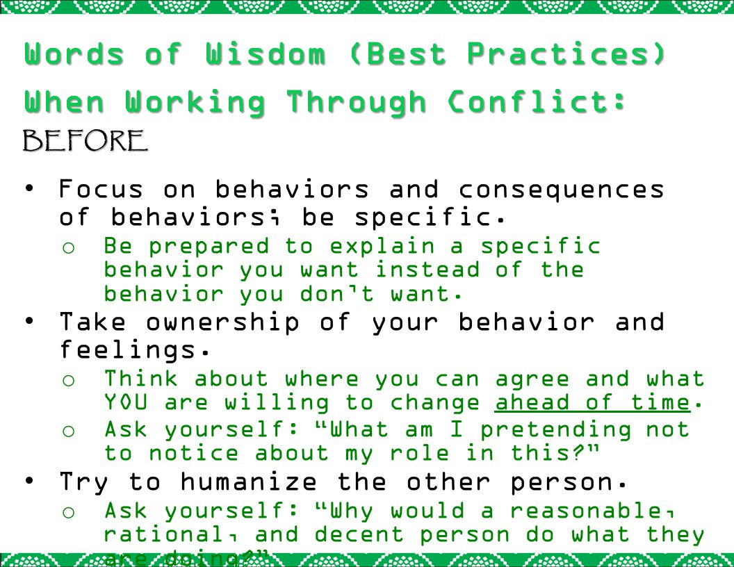 Words of Wisdom (Best Practices) When Working Through Conflict: