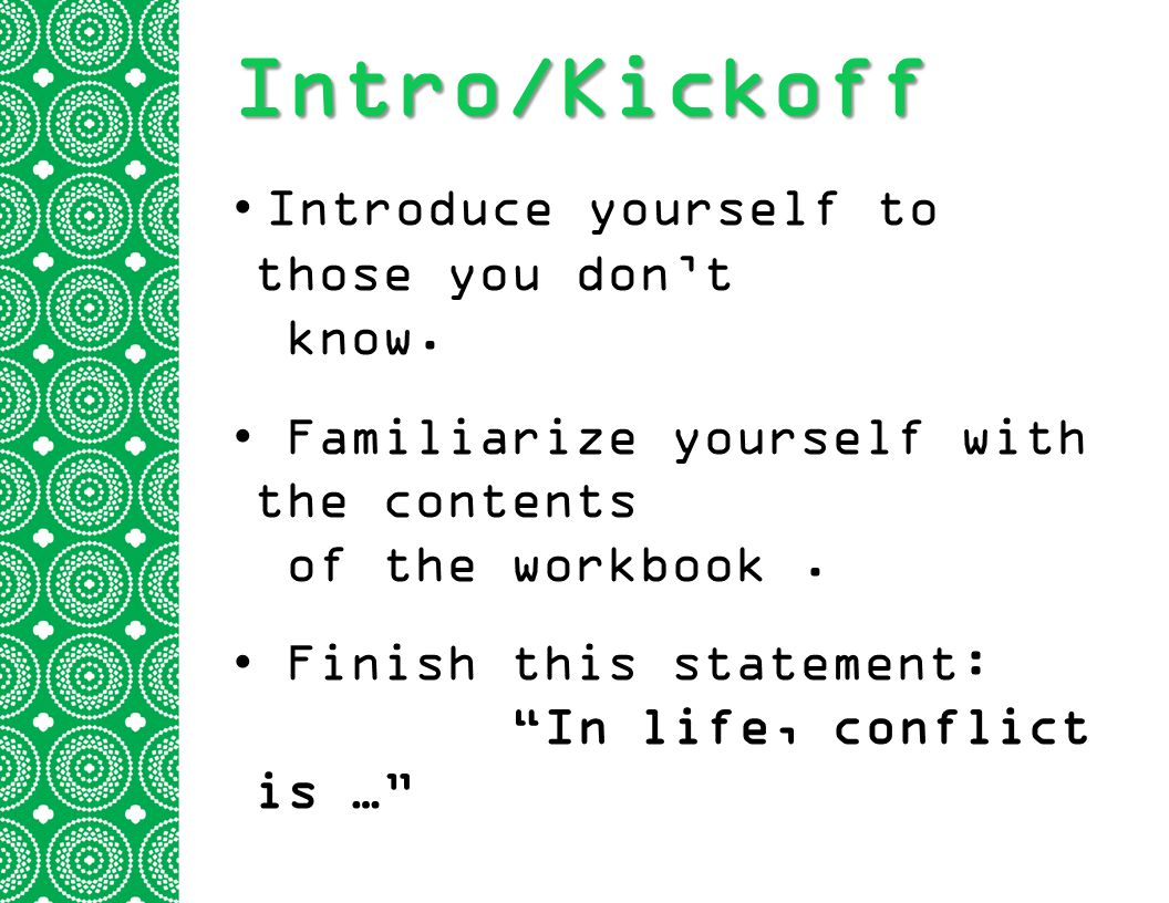 Intro/Kickoff Introduce yourself to those you don't know.