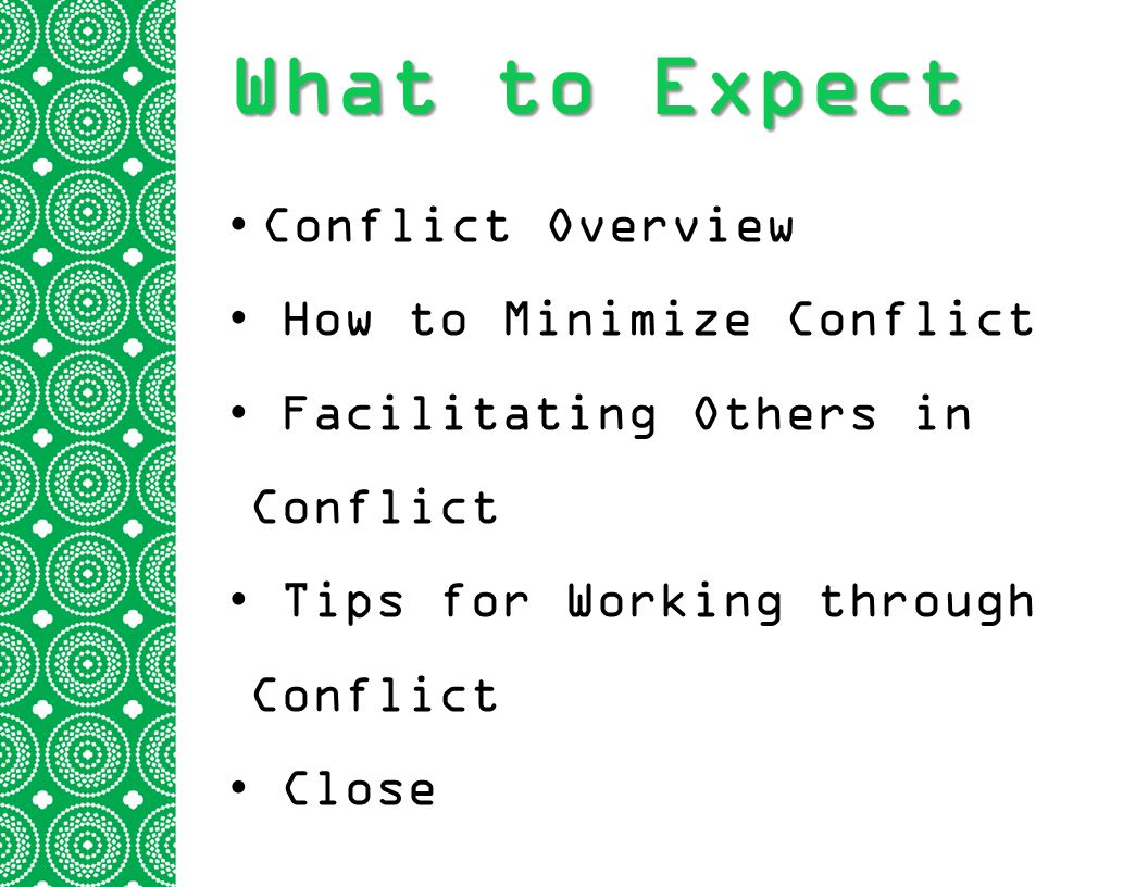 What to Expect Conflict Overview How to Minimize Conflict