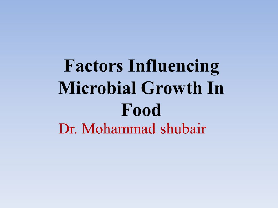 Factors Influencing Microbial Growth In Food