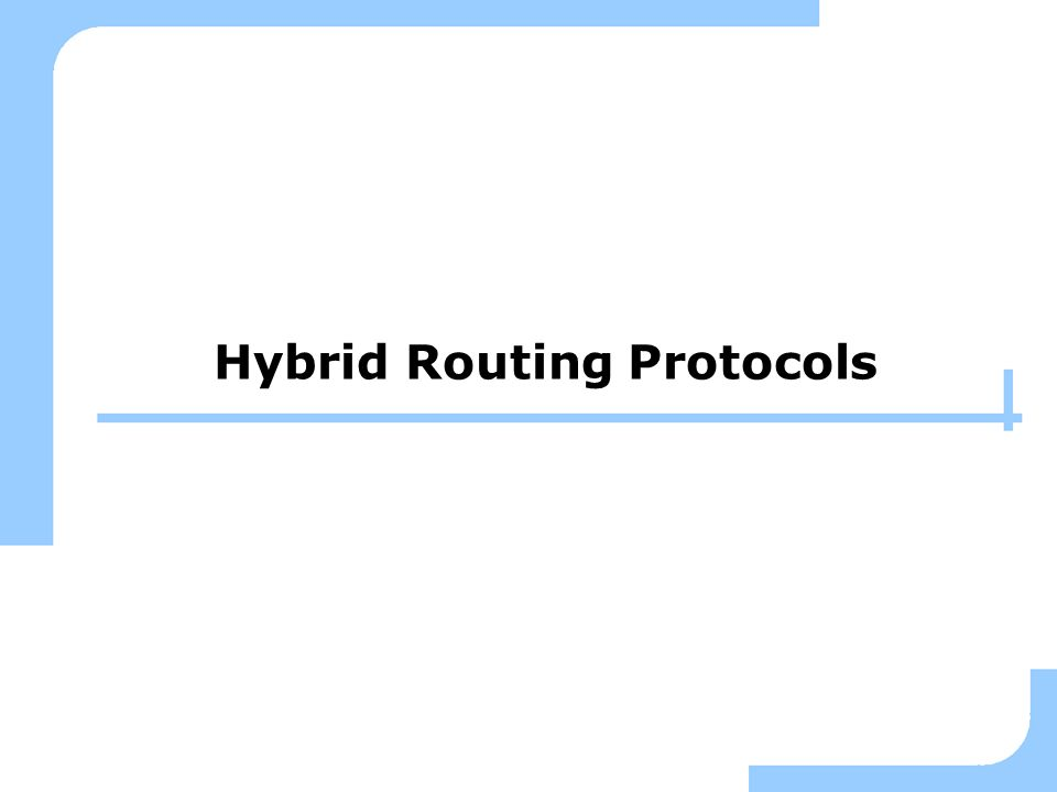 Hybrid Routing Protocols