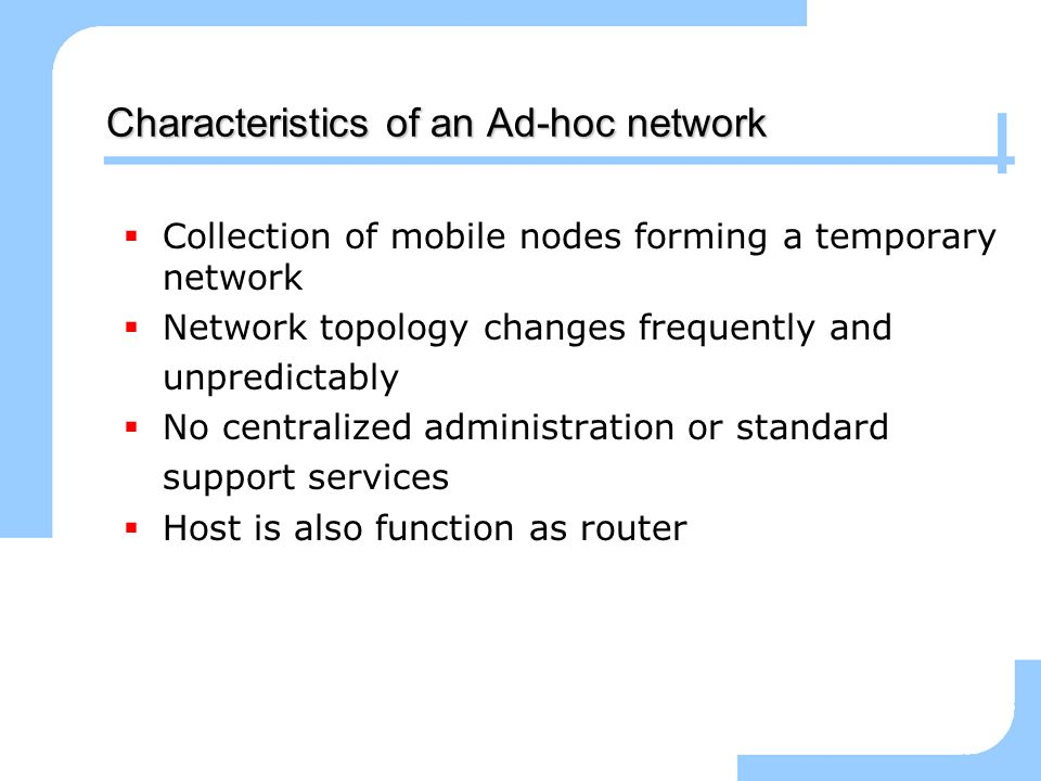Characteristics of an Ad-hoc network