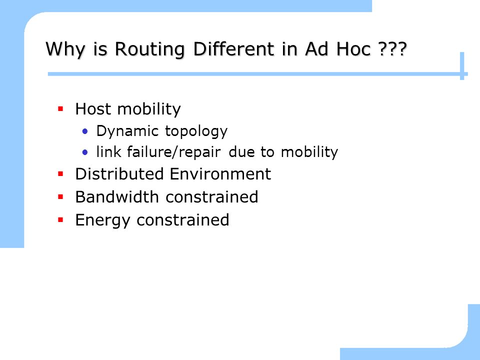 Why is Routing Different in Ad Hoc