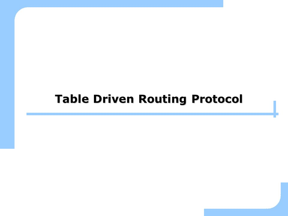 Table Driven Routing Protocol