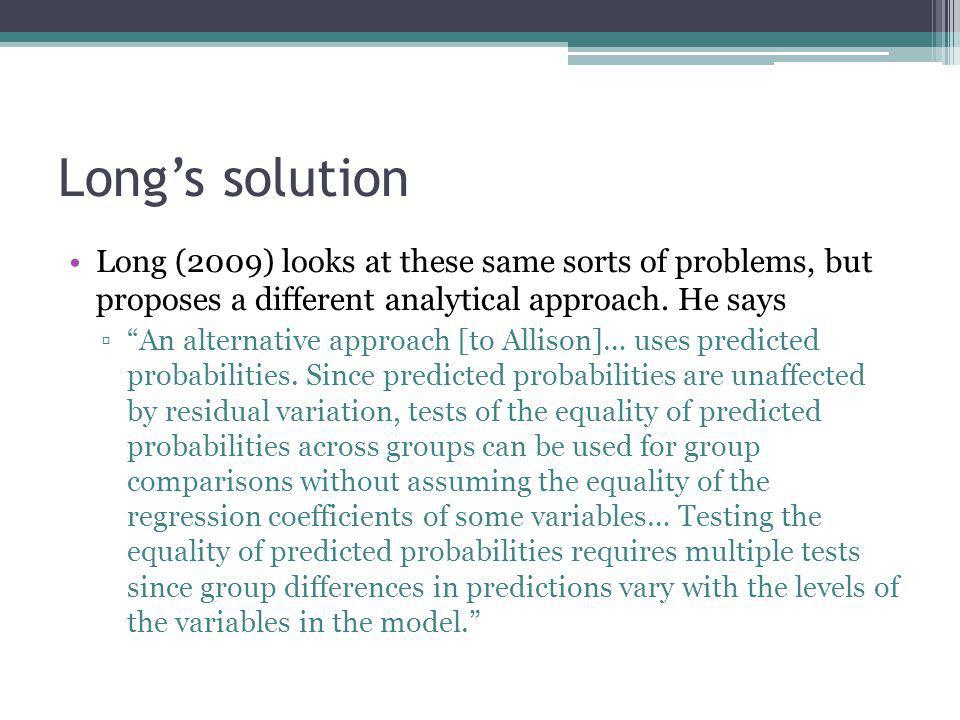 Long's solution Long (2009) looks at these same sorts of problems, but proposes a different analytical approach. He says.