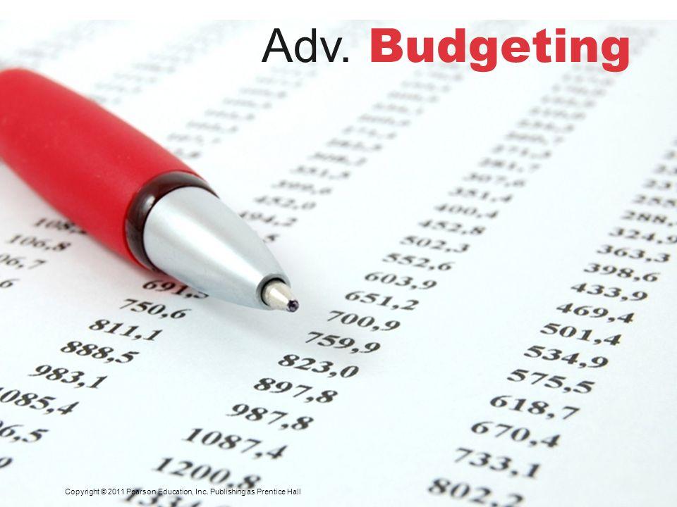 Adv. Budgeting Copyright © 2011 Pearson Education, Inc. Publishing as Prentice Hall