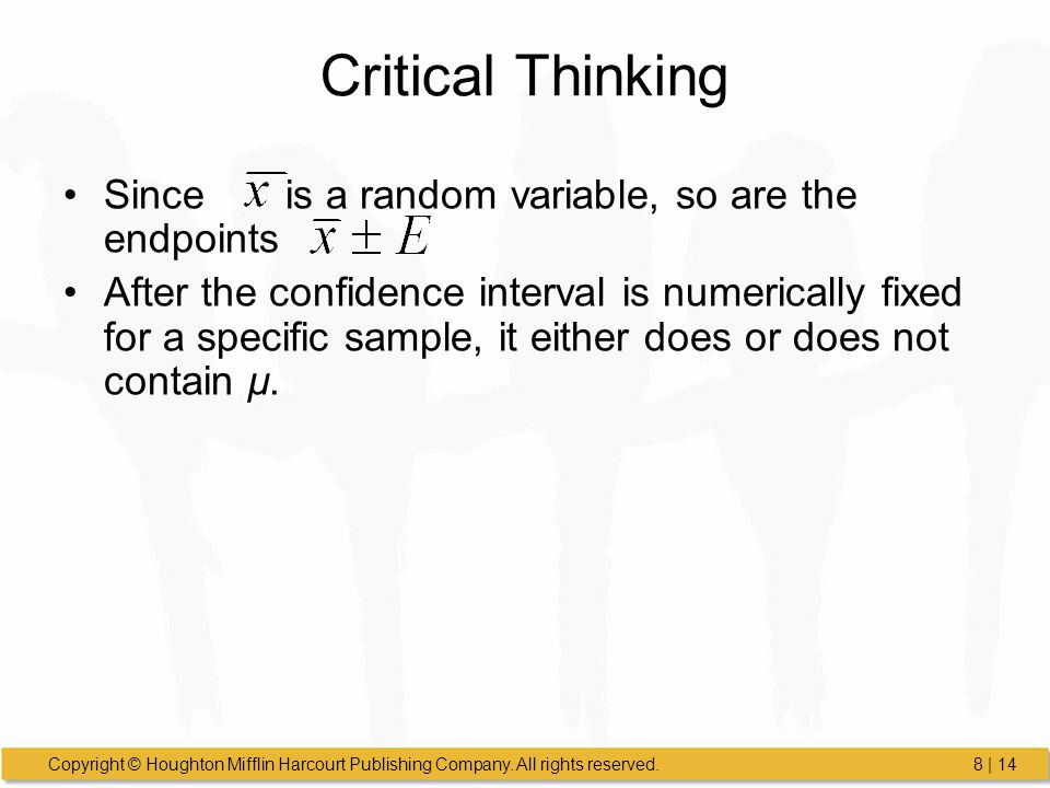 Critical Thinking Since is a random variable, so are the endpoints