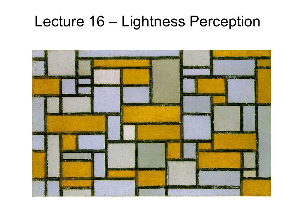 Lecture 16 – Lightness Perception