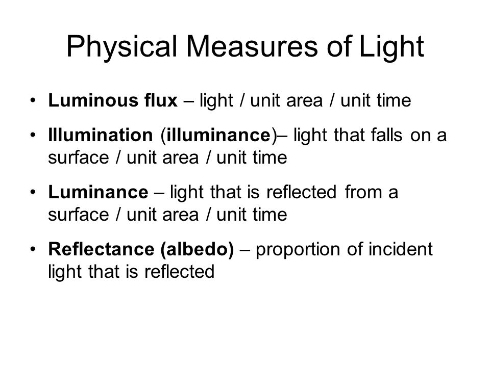 Physical Measures of Light