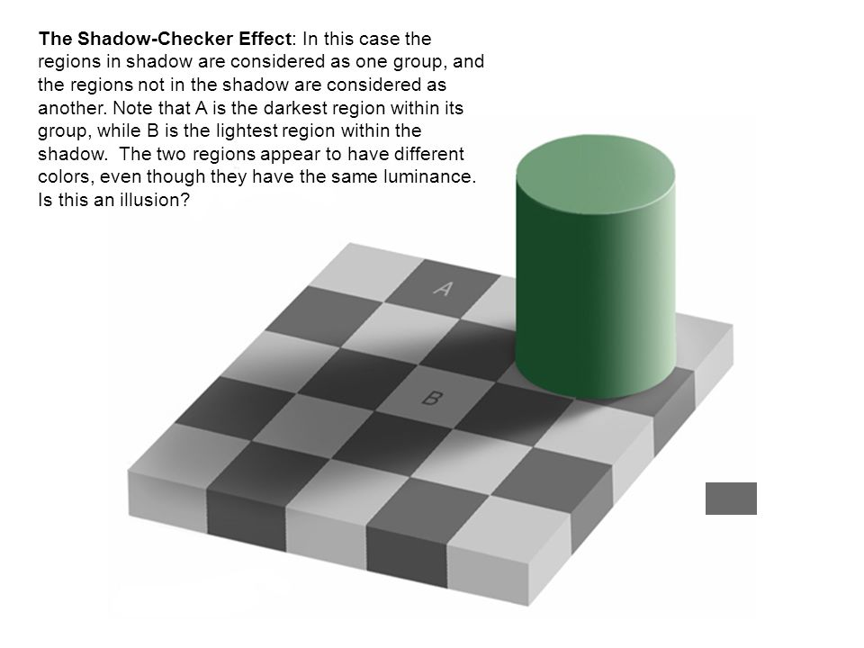 The Shadow-Checker Effect: In this case the regions in shadow are considered as one group, and the regions not in the shadow are considered as another.