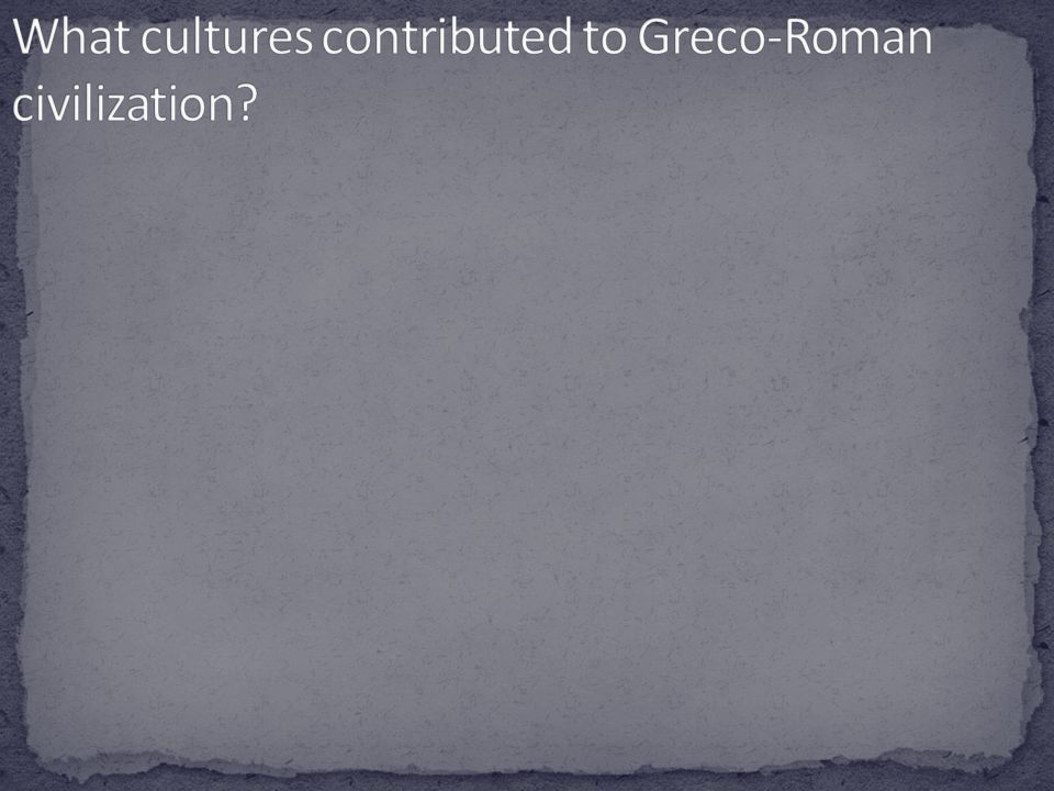 What cultures contributed to Greco-Roman civilization