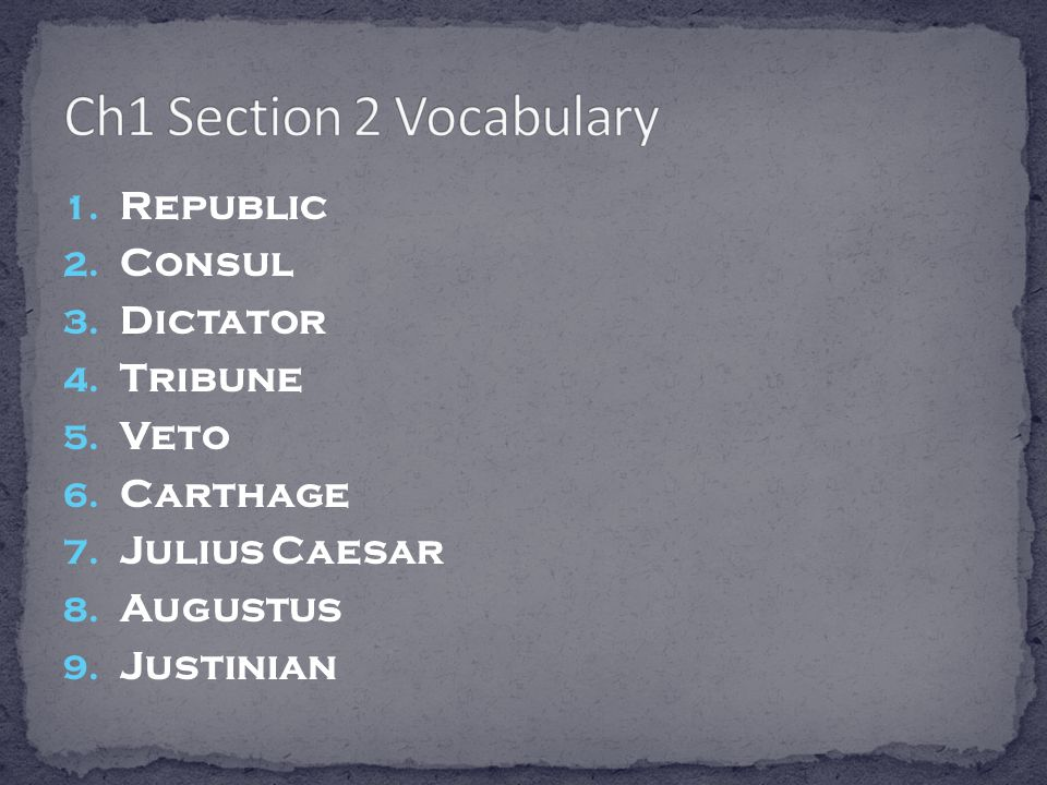 Ch1 Section 2 Vocabulary Republic Consul Dictator Tribune Veto