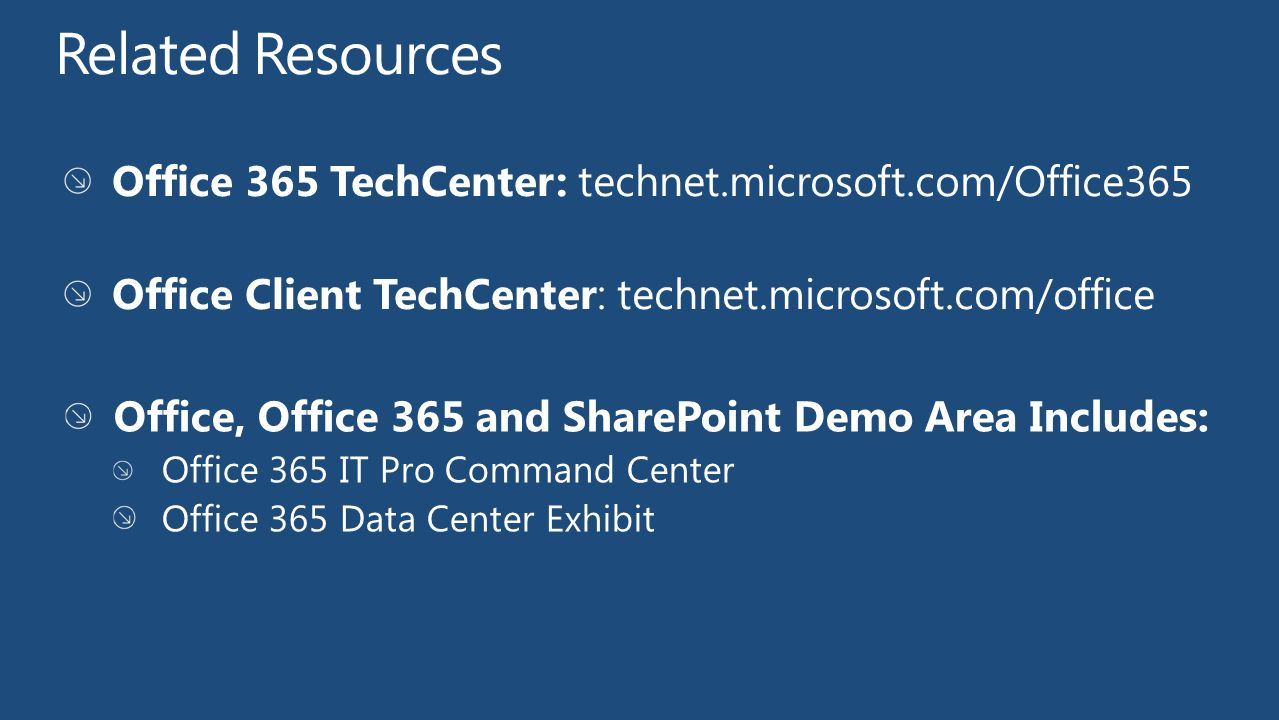 Related Resources Office 365 TechCenter: technet.microsoft.com/Office365. Office Client TechCenter: technet.microsoft.com/office.