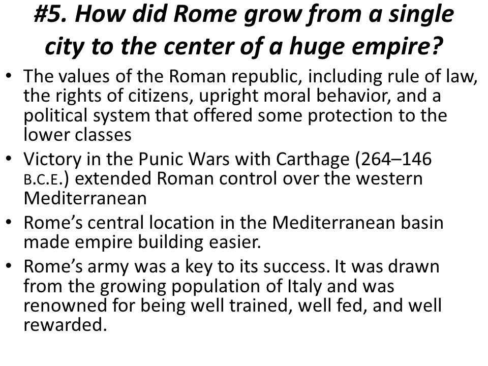 #5. How did Rome grow from a single city to the center of a huge empire