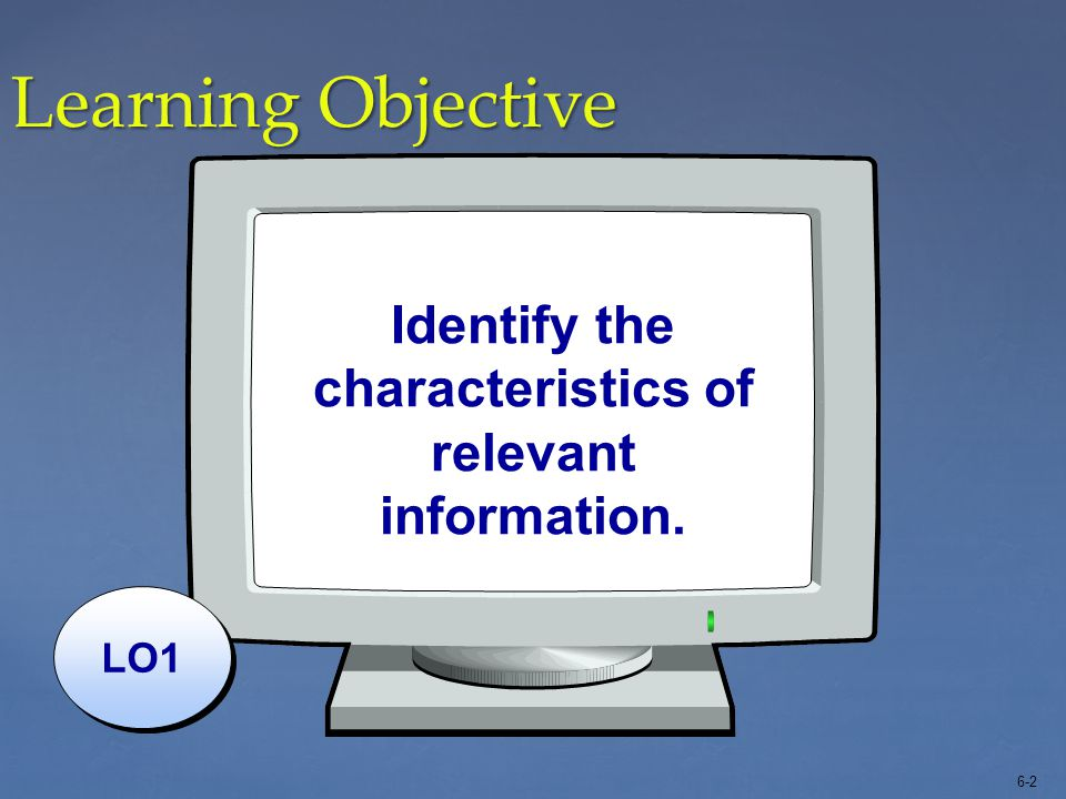 Identify the characteristics of relevant information.