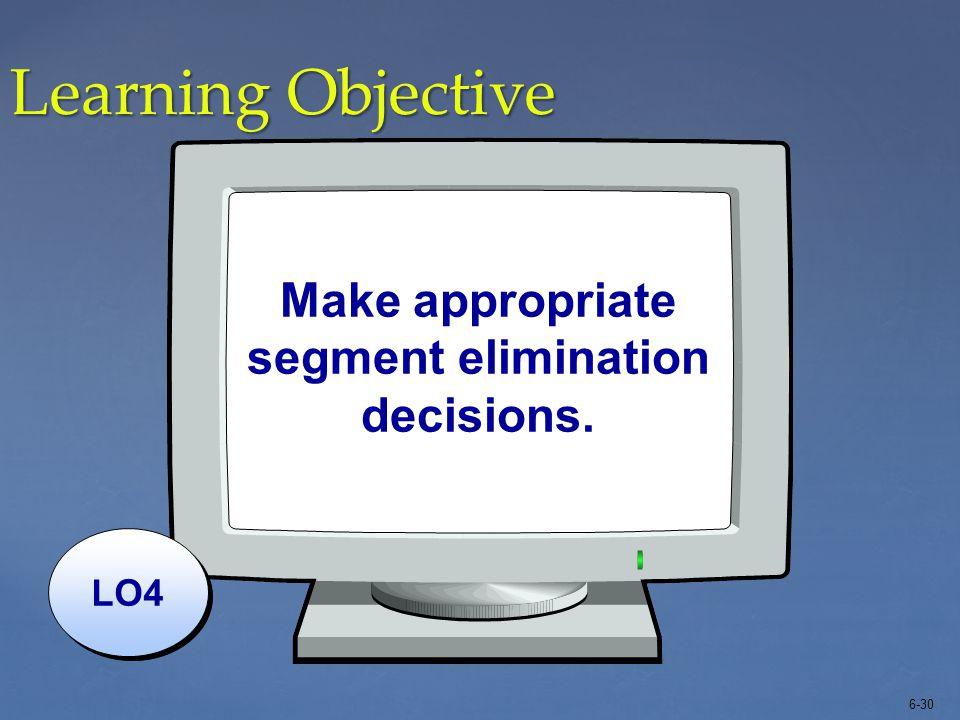 Make appropriate segment elimination decisions.