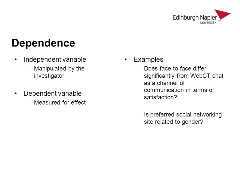 Dependence Independent variable Dependent variable Examples